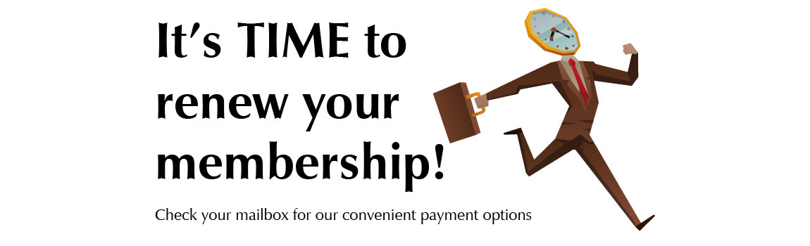 It's TIME to new your membership!